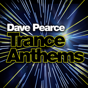 Dave Pearce - Dave Pearce Trance Anthems