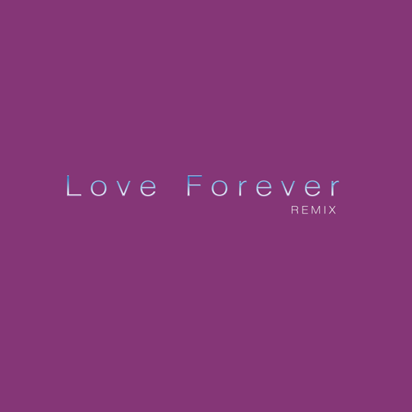 Love Forever (Remix) - Single by DTM