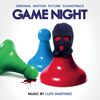 Game Night (Original Motion Picture Soundtrack) - Cliff Martinez
