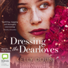 Dressing the Dearloves (Unabridged) - Kelly Doust