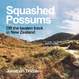Squashed Possums: Off the Beaten Track in New Zealand (Unabridged) audiobook