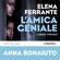 Elena Ferrante - L'amica geniale: Libro primo