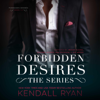Kendall Ryan - Forbidden Desires: The Complete Series (Unabridged)  artwork