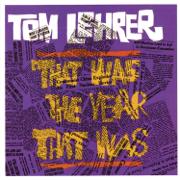 That Was the Year That Was - Tom Lehrer - Tom Lehrer