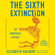 The Sixth Extinction (Unabridged) - Elizabeth Kolbert
