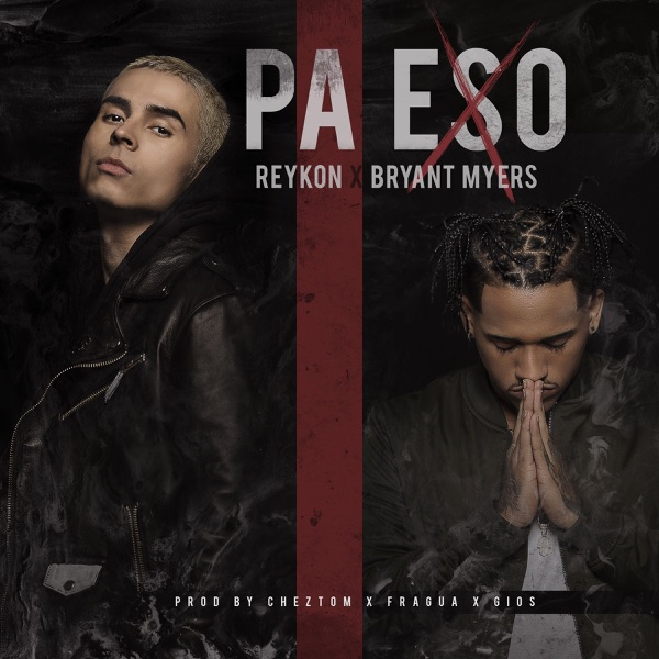 Pa Eso (feat. Bryant Myers) - Single