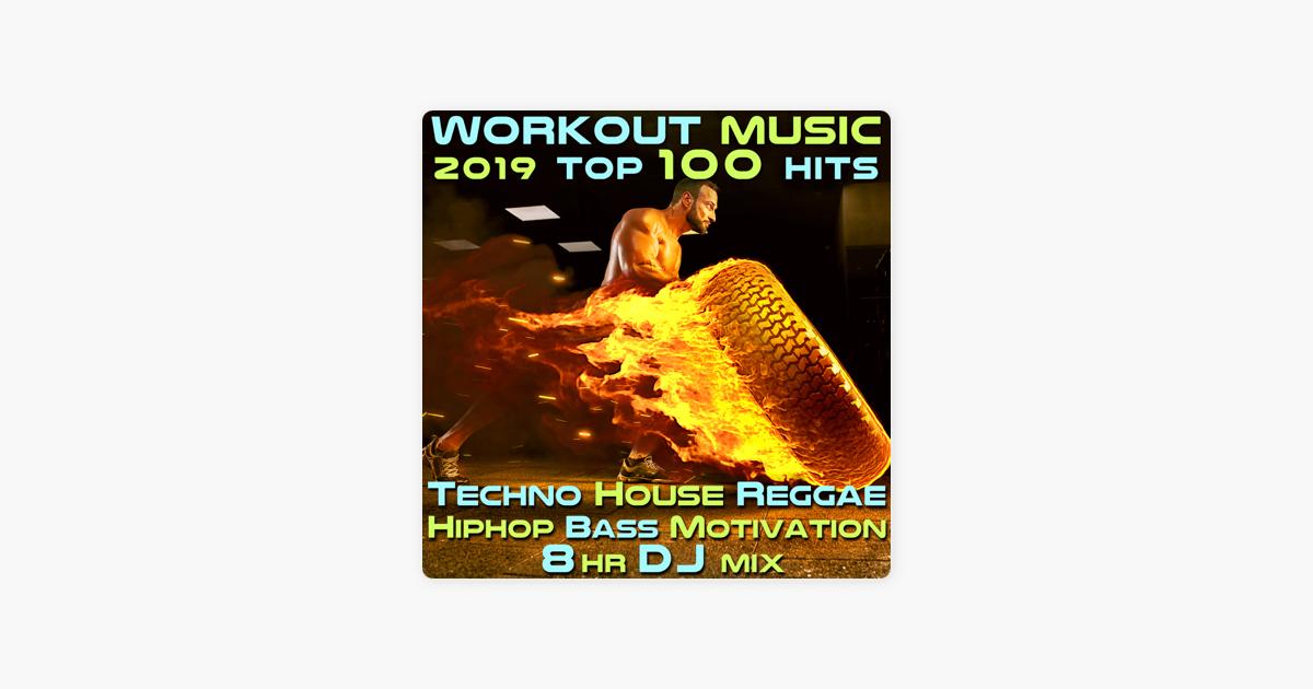 Workout Music 2019 Top 100 Hits Techno House Reggae Hip Hop Bass  Motivation 8 Hr DJ Mix by Workout Electronica & Workout Trance