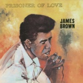 James Brown - Prisoner of Love