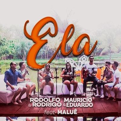 Ela (Ao Vivo) [feat. MaLuê & Sérgio Porto] - Single - Rodolfo e Rodrigo