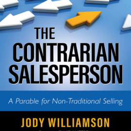 The Contrarian Salesperson: A Parable for Non-Traditional Selling (Unabridged) audiobook
