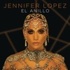 El Anillo - Single, Jennifer Lopez