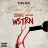 Fine Wine Remix feat WSTRN Single