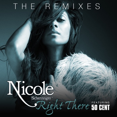 Right There (The Remixes) [feat. 50 Cent] - Nicole Scherzinger