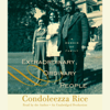 Extraordinary, Ordinary People: A Memoir of Family (Unabridged) - Condoleezza Rice