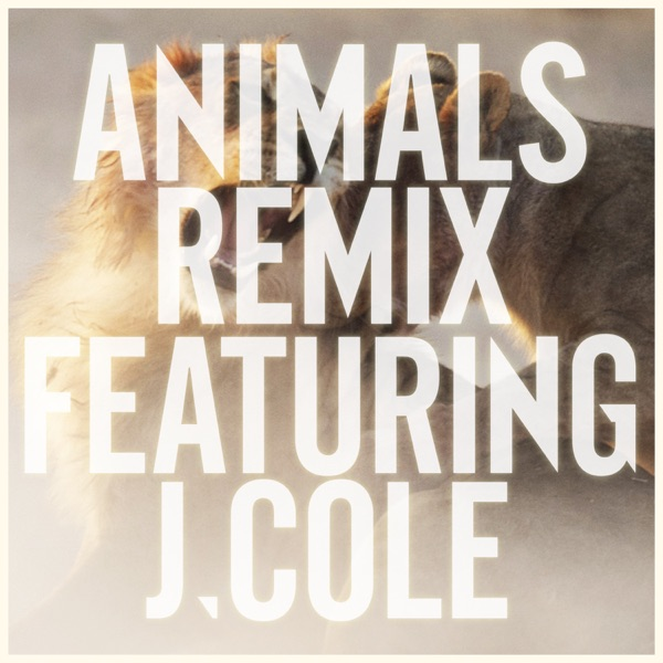 Animals (Remix) [feat. J. Cole] - Single