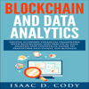 Isaac D. Cody - Blockchain Technology and Data Analytics: Digital Economy Financial Framework with Practical Data Analysis and Statistical Guide to Transform and Evolve Any Business (Unabridged)  artwork