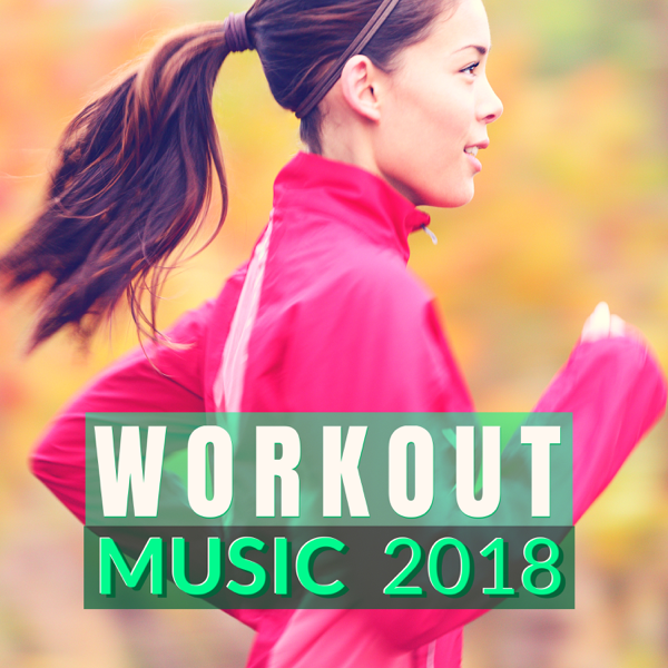 Workout Music 2018 - Summer Top Hits for Finding Energy to Work Out in the  Morning by Gym Workout Music Series on iTunes