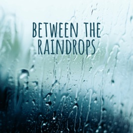‎Between the Raindrops - Single by Itty Bitty Blue Dot