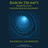 Ingersoll Lockwood & Digital Papyrus - Baron Trump's Marvellous Underground Journey (Unabridged)  artwork