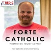 Forte Catholic Podcast: Making Catholicism Fun Again