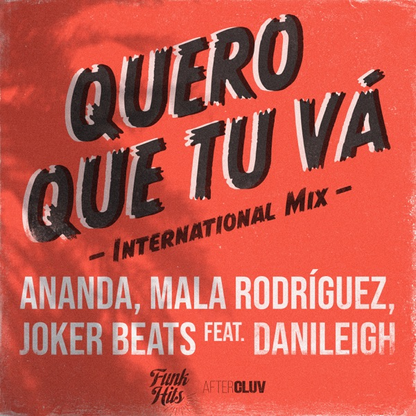 Quero Que Tu Vá (International Mix) [feat. DaniLeigh] - Single