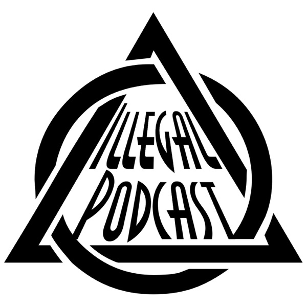 Illegal Podcast | Listen Free on Castbox