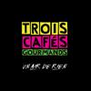 À nos souvenirs (Pop Remix Radio Edit) - Trois Cafés Gourmands
