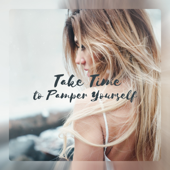 Take Time to Pamper Yourself - Spa Music, Wellness, Yoga at Home, Deep Breathing, Blissful State