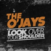 The O'Jays - Look Over Your Shoulder