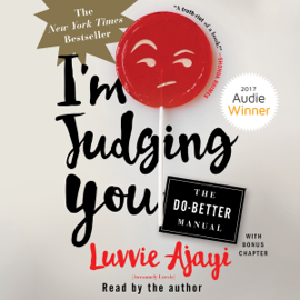 I'm Judging You: The Do-Better Manual (Unabridged) audiobook