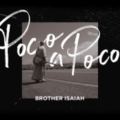 Poco A Poco-Brother Isaiah