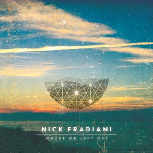 Where We Left Off – EP – Nick Fradiani