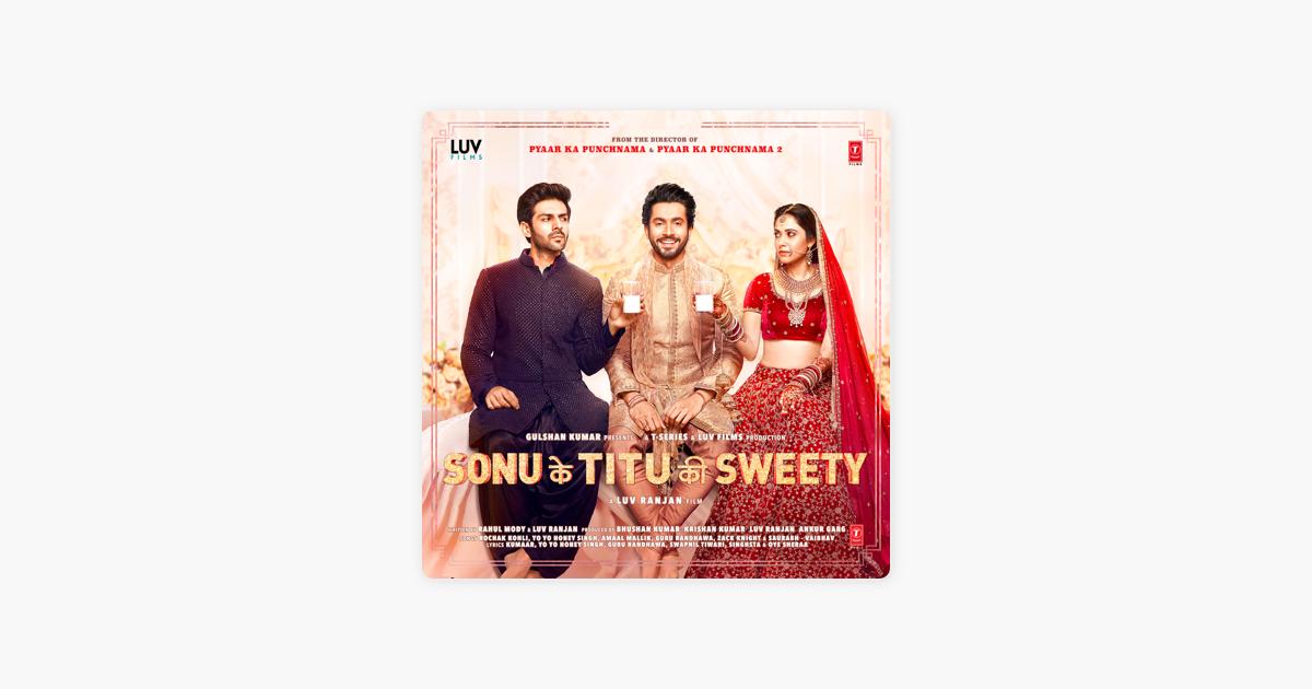 Sonu Ke Titu Ki Sweety (original Motion Picture Soundtrack) Yo Yo Honey Singh
