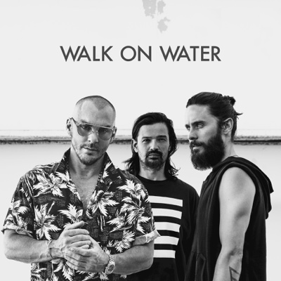 Walk On Water - Thirty Seconds to Mars song