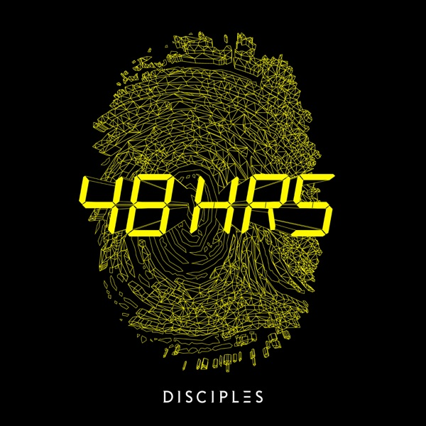 Disciples - 48Hrs