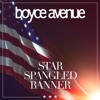 Star Spangled Banner - Single, Boyce Avenue