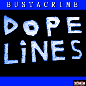 Bustacrime - Dope Lines (Deluxe) [Reedition]