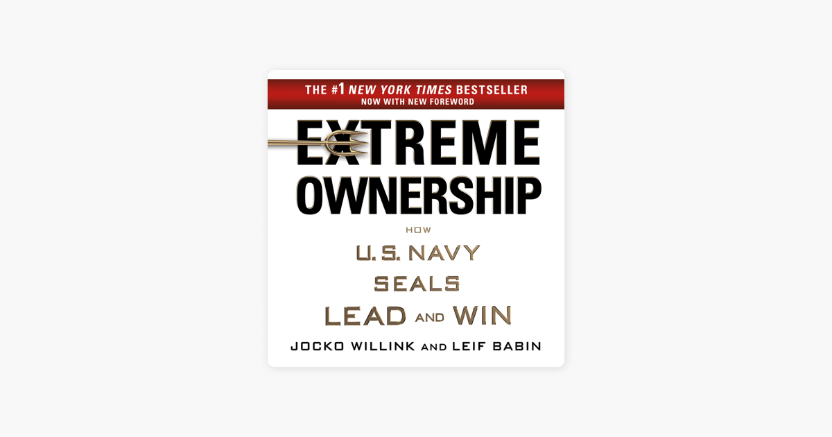 Extreme Ownership - Jocko Willink & Leif Babin