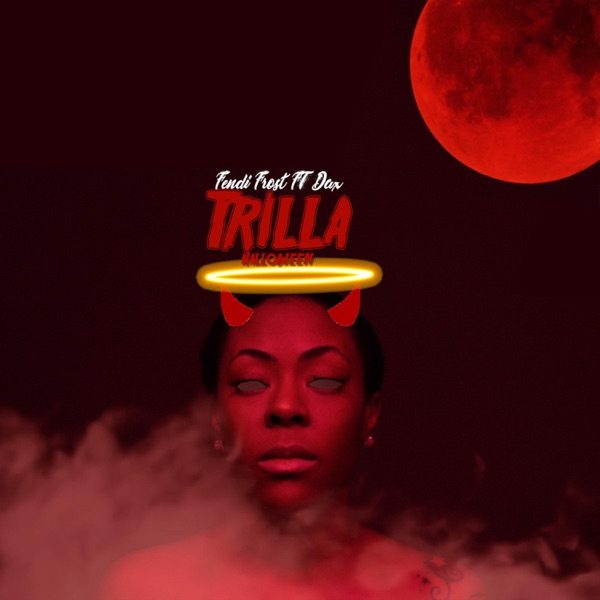 Trilla (Halloween) [feat. Dax] - Single
