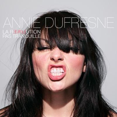 Annie Dufresne– La révolution pas tranquille