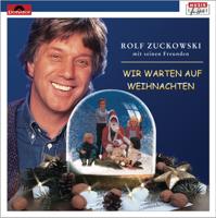 Rolf Zuckowski und seine Freunde - Wir warten auf Weihnachten artwork