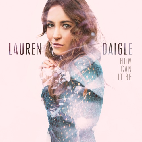 Lauren Daigle - How Can It Be - EP