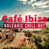 Café Ibiza: Balearic Chill-Out - Various Artists