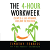 Timothy Ferriss - The 4-Hour work Week: Escape 9-5, Live Anywhere, and Join the New Rich  artwork