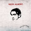 Nash Albert - Better Home