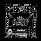Incisions - Follow