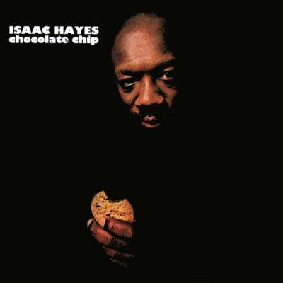 Chocolate Chip - Isaac Hayes