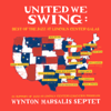 United We Swing: Best Of The Jazz At Lincoln Center Galas (feat. Wynton Marsalis) - Wynton Marsalis Septet