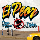 El Peor-Chyno Miranda & J Balvin