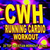 Running Cardio Workout: 20 Top Christian Workout Songs - CWH